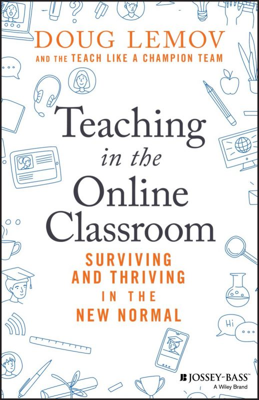 Teaching in the Online Classroom by Doug Lemov