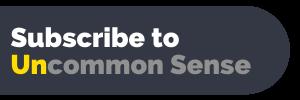 subscribe to Uncommon Sense