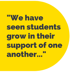 """Pull Quote: """"We have seen students grow in their support of one another."""""""