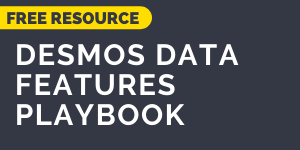 download the DESMOS data features playbook