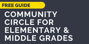 Community Circle Guide for Elementary and Middle Grades