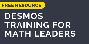 download the Desmos Training for math leaders
