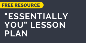 Download the 'Essentially You' lesson plan