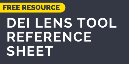 Download the DEI Lens Tool reference sheet