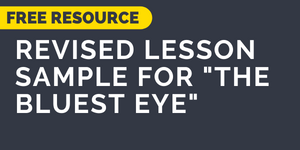 Download the revised lesson sample for 'The Bluest Eye'